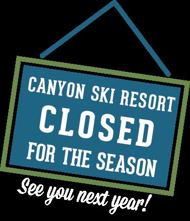 Canyon Ski Resort - CLosed for the Season