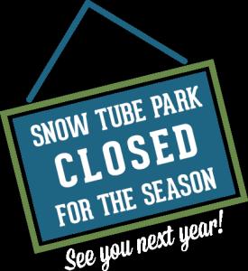 Snow Tube Park - closed for the season