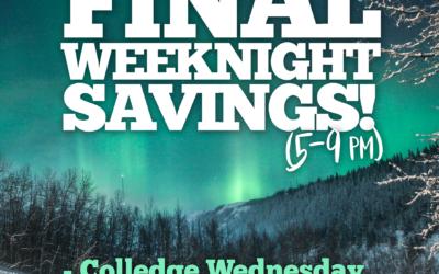 Last Weeknight Savings of the Season!
