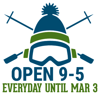 Open Every Day, 9-5 Until March 3